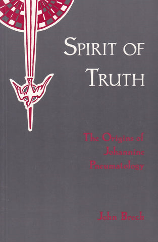 Spirit of Truth Vol 1: The Origins of Johannine Pneumatology