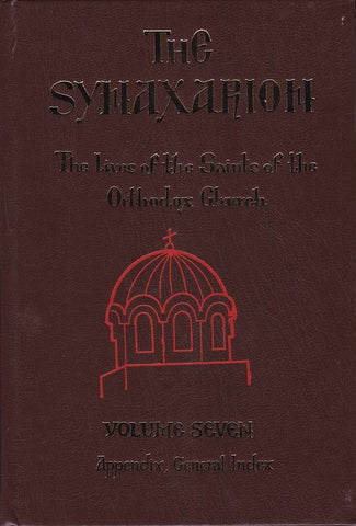 The Synaxarion: The Lives of the Saints of the Orthodox Church Index (Volume 7)