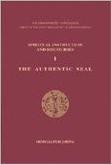 Spiritual Instruction and Discourses I: The Authentic Seal