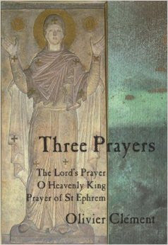 Three Prayers: The Lord's Prayer, O Heavenly King, the Prayer of St Ephraim