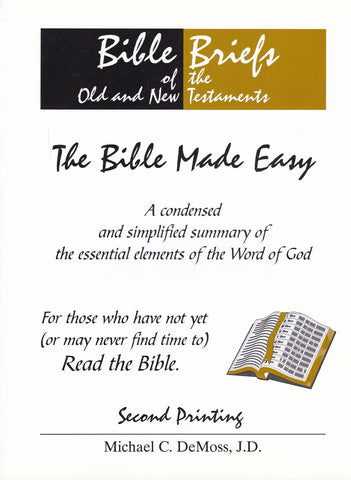 Bible Briefs of the Old and New Testaments: The Bible Made Easy