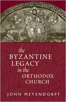 Byzantine Legacy in the Orthodox Church