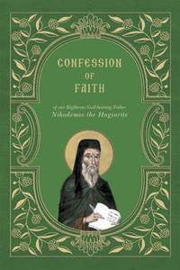 Confession of Faith of our Righteous and God-bearing Father Nikodemos the Hagiorite