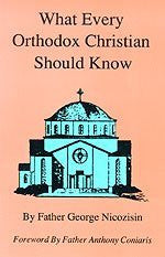 What Every Orthodox Christian Should Know: A Journey Through Church History