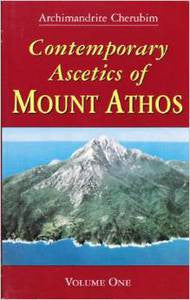 Contemporary Ascetics of Mount Athos Volume 1