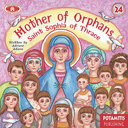 #24 Mother of Orphans - Saint Sophia of Thrace