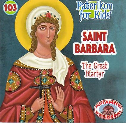 #103 Saint Barbara – The Great Martyr