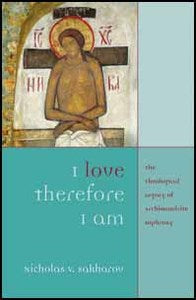 I Love Therefore I Am: The Theological Legacy of Archimandrite Sophrony
