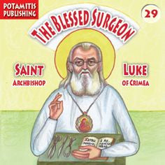 #29 The Blessed Surgeon- Saint Luke Archbishop of Crimea