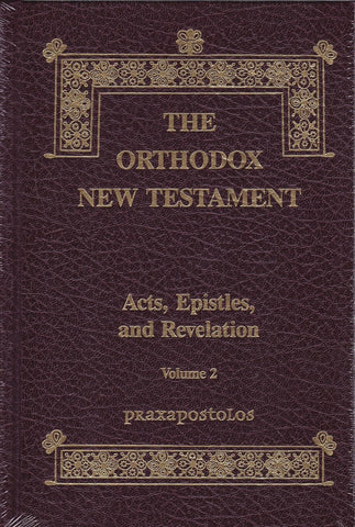 The Orthodox New Testament - Vol. 2: Acts, Epistles, and Revelations