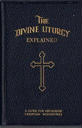 The Divine Liturgy (Explained)
