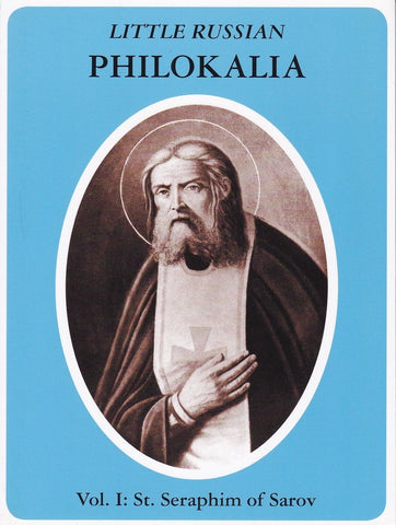 Little Russian Philokalia: Vol 1 St. Seraphim of Sarov