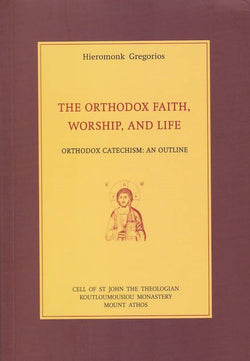 Orthodox Faith, Worship, and Life - Orthodox Christian Catechism: An Outline