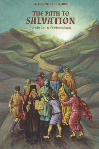 The Path to Salvation, A Concise Outline of Christian Ascesis