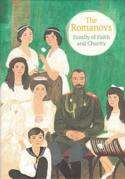 The Romanovs Family of Faith and Charity