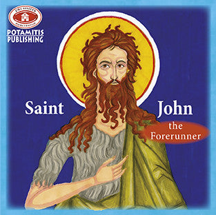 #21 Saint John The Forerunner and Baptist of Christ