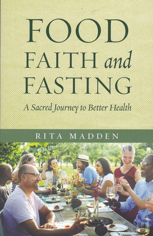 Food, Faith and Fasting: A Sacred Journey to Better Health