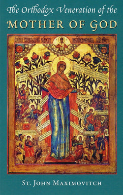 The Orthodox Veneration of the Mother of God