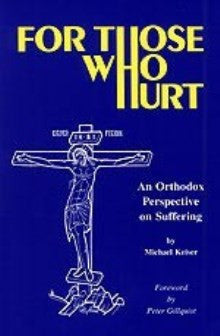For Those Who Hurt: An Orthodox Perspective on Suffering