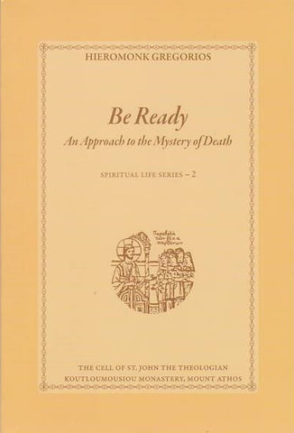 Be Ready: An Approach to the Mystery of Death