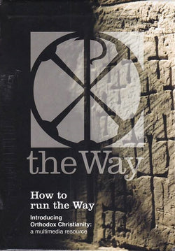 How to Run the Way Boxset: Introducing Orthodox Christianity -- A Multimedia Resource