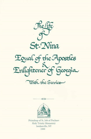 The Life of St Nina Equal-to-the-Apostles and Enlightener of Georgia