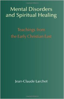 Mental Disorders and Spiritual Healings: Teachings from the Early Christian East