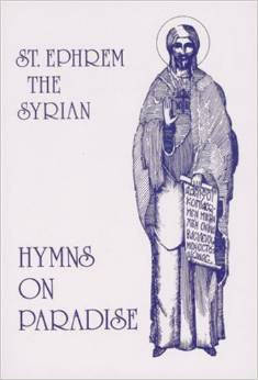 St. Ephrem the Syrian: Hymns On Paradise