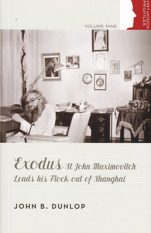 Exodus: St John Maximovitch Leads His Flock out of Shanghai
