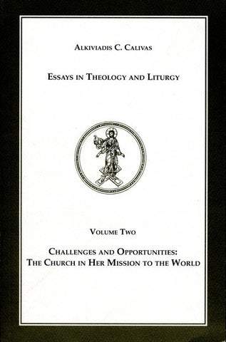 Essays in Theology & Liturgy Vol.2: Challenges and Opportunities: The Church in Her Mission to the World