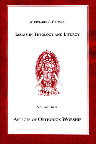 Essays in Theology & Liturgy Vol.3: Aspects of Orthodox Worship