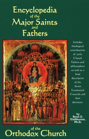 Encyclopedia of the Major Saints and Fathers of the Orthodox Church: Volume 1