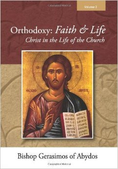Orthodoxy: Faith & Life - Christ in the Life of the Church Volume 2