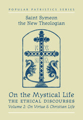 On the Mystical Life, The Ethical Discourses - Volume 2: On Virtue and Christian Life