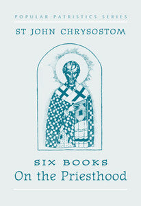 On the Priesthood - St John Chrysostom