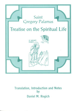 St Gregory Palamas: Treatise on the Spiritual Life