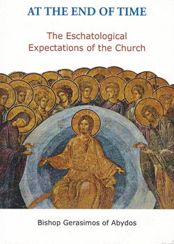 At the End of Time: The Eschatological Expectations of the Church