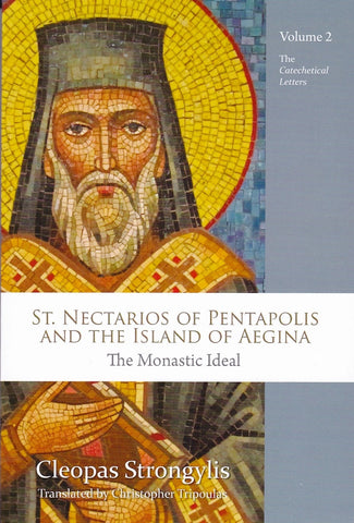 St. Nectarios of Pentapolis and the Island of Aegina: The Monastic Ideal: Vol 2