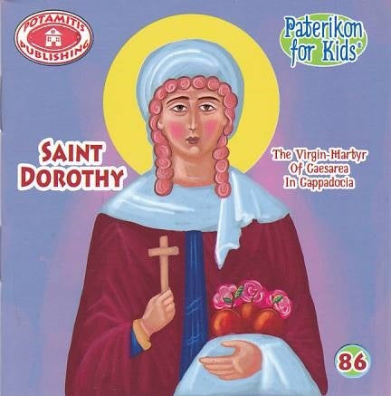 #86 Saint Dorothy the Virgin Martyr of Caesarea in Cappadocia