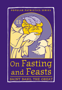 On Fasting and Feasting: Saint Basil the Great