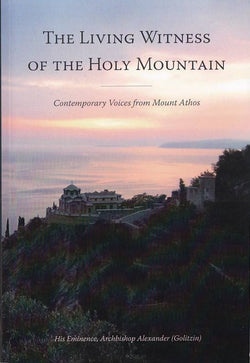 The Living Witness of the Holy Mountain: Contemporary Voices from Mount Athos