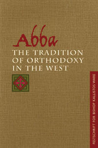 Abba the Tradition of Orthodoxy in the West