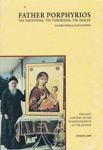 Father Porphyrios The Discerning, The Foreseeing, The Healer
