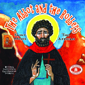 #14 The Abbot and the Robbers Saint Moses the African
