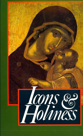 Icons and Holiness: A Collection of Icons from Mt Athos