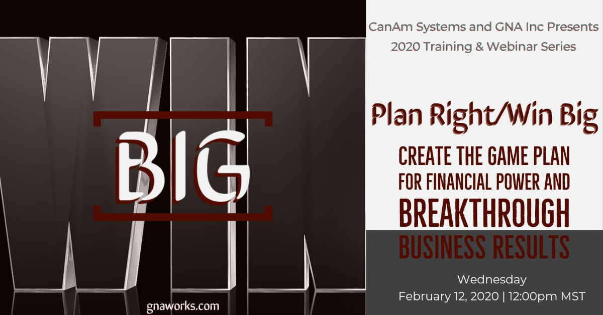 CanAm Systems and GNA Inc. Webinar Series Continues with PLAN RIGHT, WIN BIG!