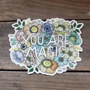 You are Magic Vinyl Sticker