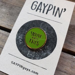 """You've Got This"" Enamel Pin"