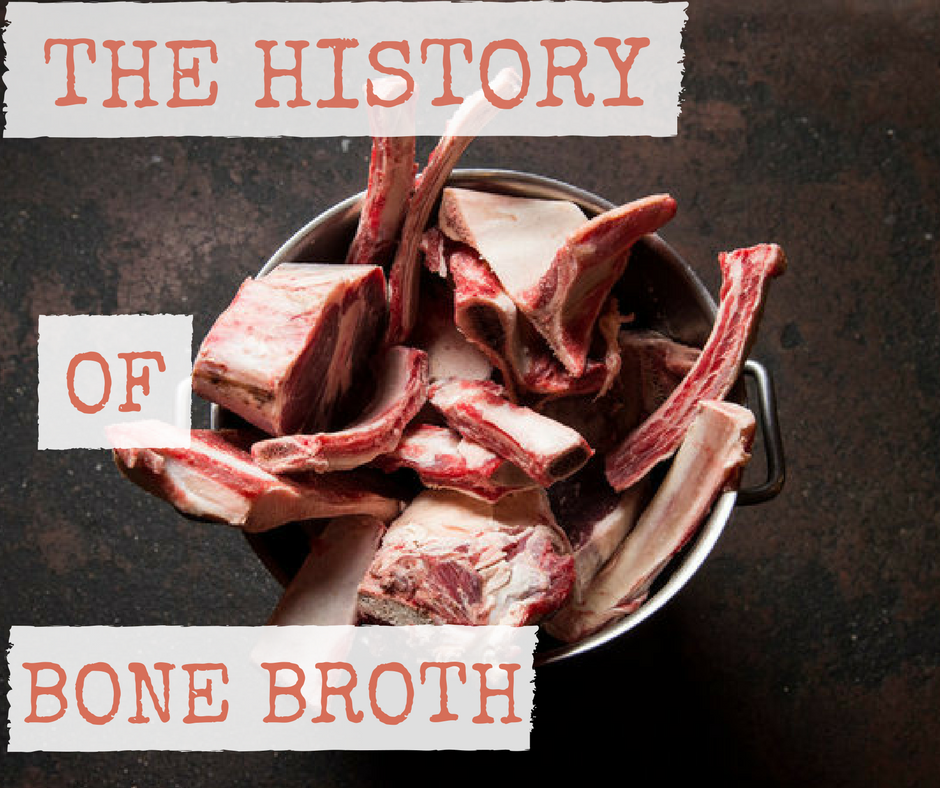The History of Bone Broth