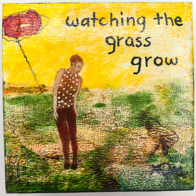 Watching the Grass Grow #1278 by Mamie Joe